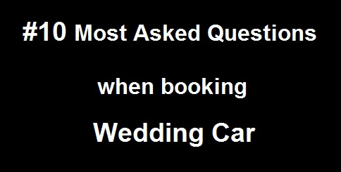 Top 10 Wedding Car Questions